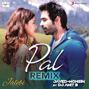 """Album Pal (Remix (From """"Jalebi"""")) from Javed - Mohsin"""