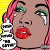 dvsn Album No Cryin (feat. Future) Mp3 Download