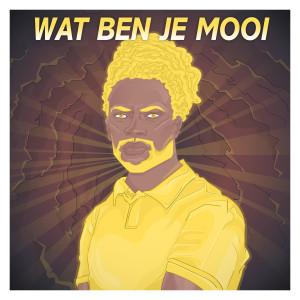 Wat Ben Je Mooi
