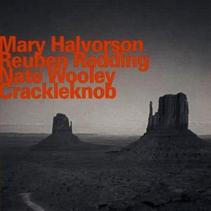 Album Crackleknob from Mary Halvorson