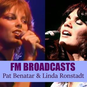 Album FM Broadcasts Pat Benatar & Linda Ronstadt from Pat Benatar
