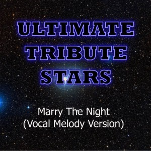 Ultimate Tribute Stars的專輯Lady Gaga - Marry The Night (Vocal Melody Version)