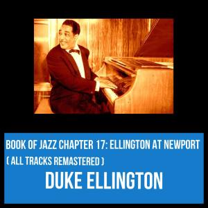 Duke Ellington的專輯Book of Jazz Chapter 17: Ellington at Newport (All Tracks Remastered)