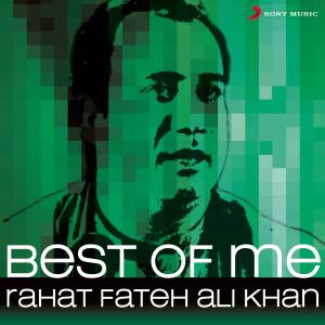 Album Best of Me Rahat Fateh Ali Khan from Rahat Fateh Ali Khan