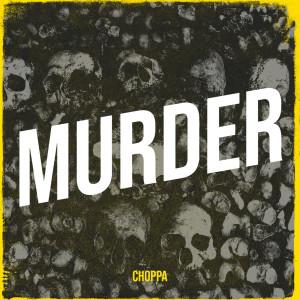 Album Murder (Explicit) from Choppa