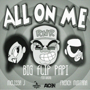 Listen to All On Me song with lyrics from Big Flip Papi