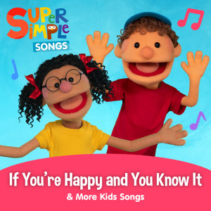 If You're Happy and You Know It & More Kids Songs dari Super Simple Songs