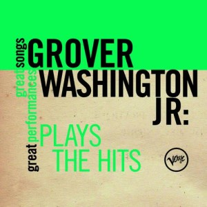 Album Plays The Hits (Great Songs/Great Performances) from Grover Washington