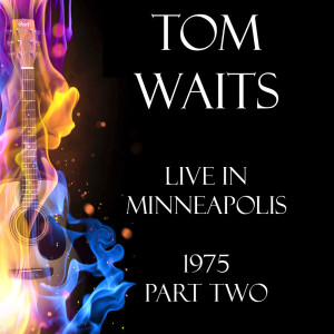 Album Live in Minneapolis 1975 Part Two from Tom Waits