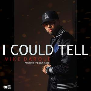 Album I Could Tell (Explicit) from Mike Darole