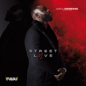 Album Street Love from Abou Debeing