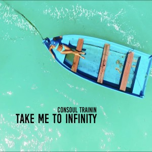 Album Take Me to Infinity from Consoul Trainin