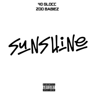 Album Sunshine (Explicit) from 40 Glocc