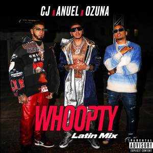 Album Whoopty (Latin Mix) [feat. Anuel and Ozuna] (Explicit) from CJ