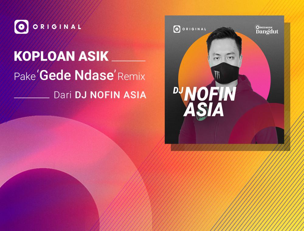 'Gede Ndase' Versi DJ Nofin Asia Bikin Kamu Auto-Goyang