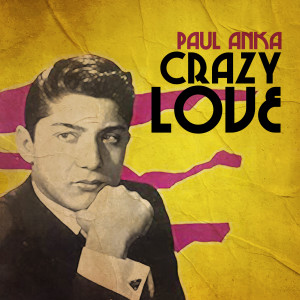 Album Crazy Love from Paul Anka
