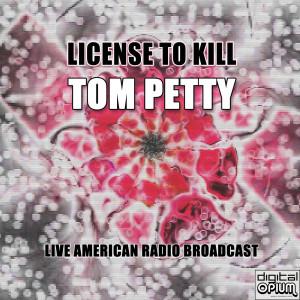 Tom Petty的專輯License To Kill (Live)