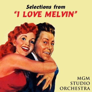 I Love Melvin (Original Soundtrack Recording)