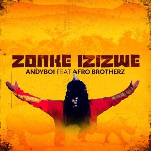 Album Zonke Izizwe from Afro Brotherz