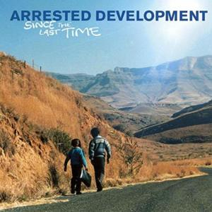 Album Since the Last Time from Arrested Development