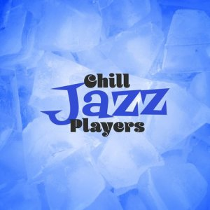 Album Chill Jazz Players from Chill Lounge Players