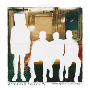 Leave Before You Love Me dari Jonas Brothers
