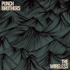 Album The Wireless from Punch Brothers