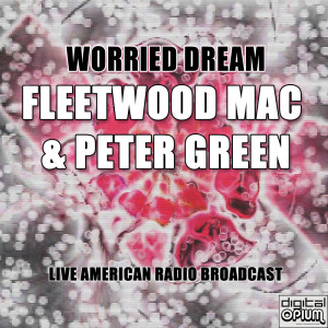 Album Worried Dream (Live) from Fleetwood Mac