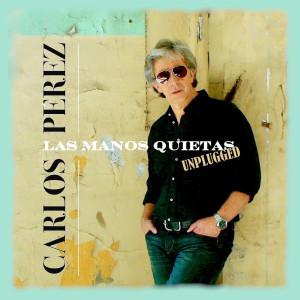 Album Las Manos Quietas (Unplugged) from Carlos Perez