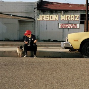 Jason Mraz的專輯Waiting For My Rocket To Come