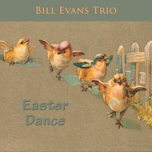 Bill Evans Trio的專輯Easter Dance