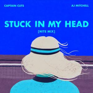Album Stuck In My Head [NITE MIX] from AJ Mitchell