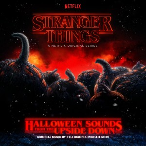 Album Stranger Things: Halloween Sounds from the Upside Down (a Netflix Original Series Soundtrack) from Kyle Dixon & Michael Stein