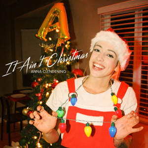 Album It Ain't Christmas from Anna Clendening