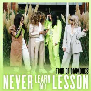 Album Never Learn My Lesson (Explicit) from Four Of Diamonds