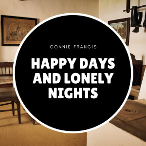 Connie Francis的專輯Happy Days and Lonely Nights