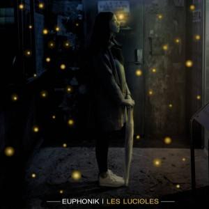 Album Les lucioles (Explicit) from EUPHONIK