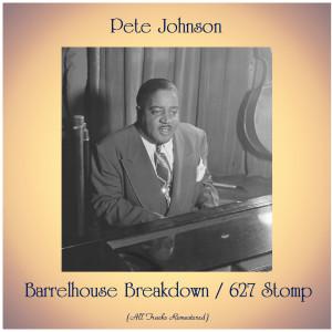 Album Barrelhouse Breakdown / 627 Stomp (All Tracks Remastered) from Pete Johnson