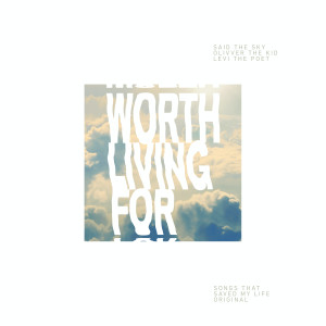 Album Worth Living For from Said The Sky