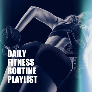 Album Daily Fitness Routine Playlist from Fitness Beats Playlist