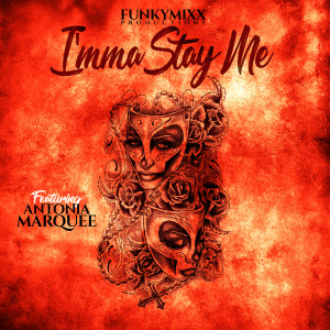 Album I'mma Stay Me from FunkyMixx Productions