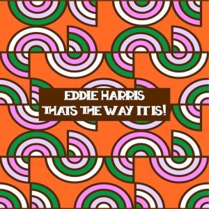 Album That's The Way It Is! from Eddie Harris