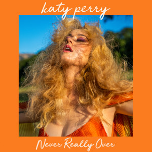 收聽Katy Perry的Never Really Over歌詞歌曲