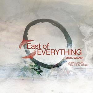 Greg J Walker的專輯East of Everything (Original Score)