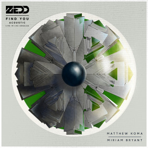 Zedd的專輯Find You (Acoustic - Live In Los Angeles)
