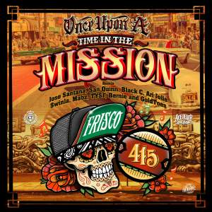 Album Once Upon A Time In The Mission (Remix) [feat. Ari Jolie, Swinla, Mabz, TYSF, Bernie & Goldtoes] (Explicit) from San Quinn