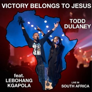 Album Victory Belongs To Jesus Africa Edition Single from Todd Dulaney