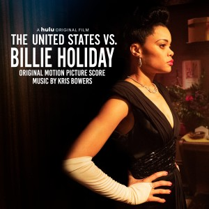Album The United States vs. Billie Holiday (Original Motion Picture Soundtrack) from Kris Bowers