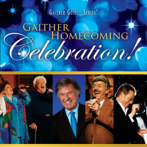 Album Gaither Homecoming Celebration! from Bill & Gloria Gaither