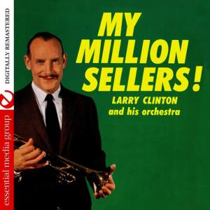 Album My Million Sellers! (Digitally Remastered) from Larry Clinton